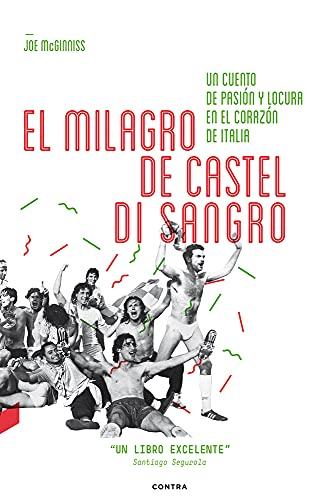 9788494216763: El Milagro De Castel Di Sangro: Un Cuento de Pasion y Locura En El Corazon de Italia