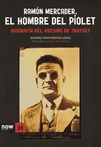 9788494217142: Ramón Mercader, el hombre del piolet: Biografía del asesino de Trotsky