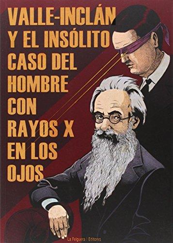 9788494218743: Valle-Inclán Y El Insólito Caso Del Hombre Con Rayos X En Los Ojos (ZODIACO NEGRO)