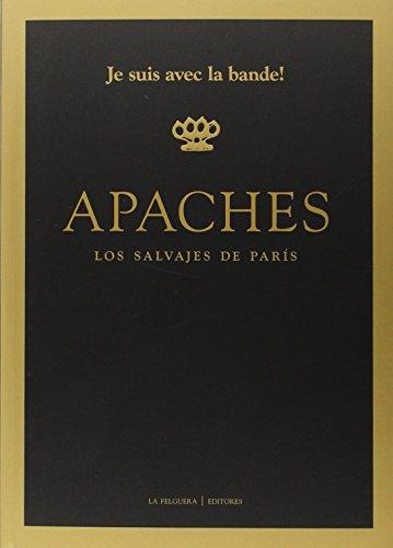 9788494218750: Apaches. Los Salvajes De Paris
