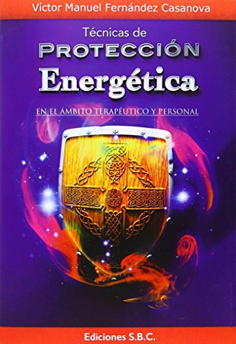 9788494229701: Técnicas de protección energética. En el ámbito terapéutico y personal