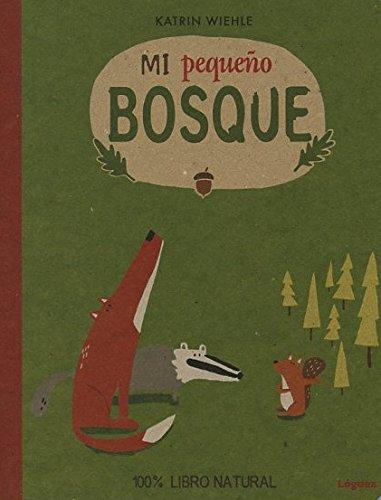 Mi pequeño bosque (Spanish Edition): Katrin Wiehle