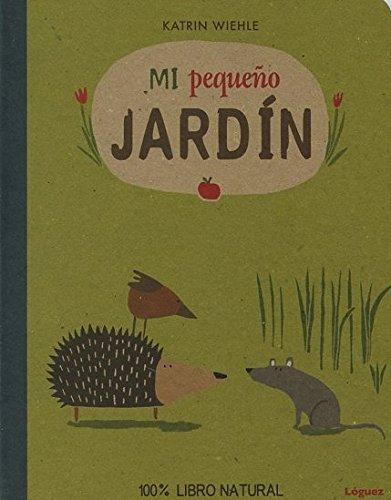 Mi peque?o jard?n (Spanish Edition): Katrin Wiehle