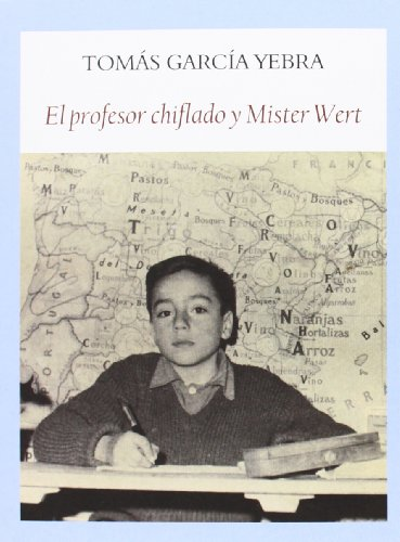EL PROFESOR CHIFLADO Y MISTER WERT: Tomás García Yebra