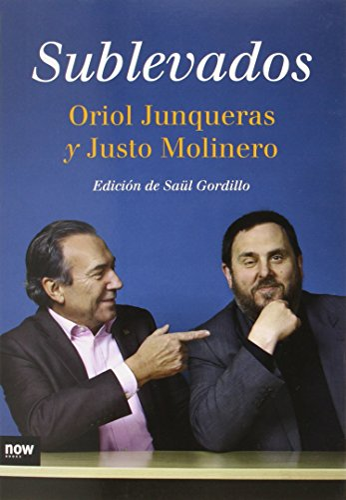 SUBLEVADOS: JUNQUERAS, ORIOL; MOLINERO,
