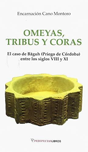 OMEYAS, TRIBUS Y CORAS: EL CASO DE BAGUH (PRIEGO DE CORDOBA) ENTRE LOS SIGLOS VIII Y XI: CANO ...