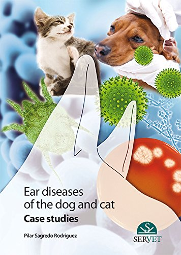9788494244940: EAR DISEASES IN DOGS AND CATS CLINICAL CASES