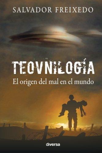 Teovnilogia: El Origen del Mal En El: Freixedo, Salvador