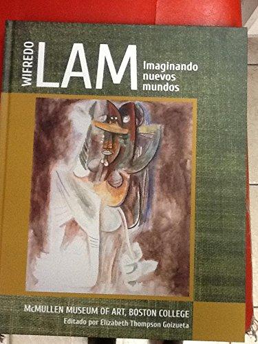 9788494249792: Wilfredo Lam Imaginando Nuevos Mundos