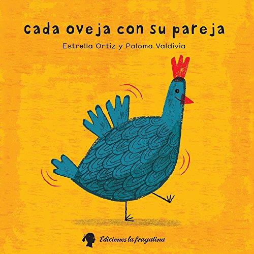 CADA OVEJA CON SU PAREJA: Estrella Ortiz (texto); Paloma Valdivia (ilust.)
