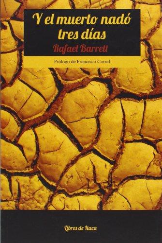 Y el muerto nadó tres días: Barrett, Rafael