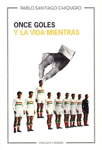 9788494256769: Once goles y la vida mientras (Taiga)