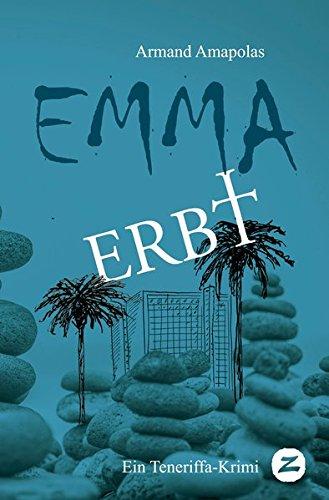 9788494257841: Emma erbt: Ein Teneriffa-Krimi