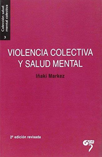 Violencia colectiva y salud mental: Contexto, trauma: Fernández, Miguel; Markez,