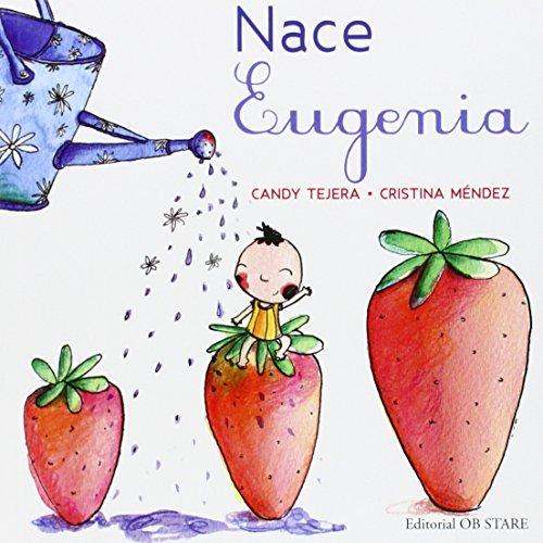 9788494260674: Nace Eugenia