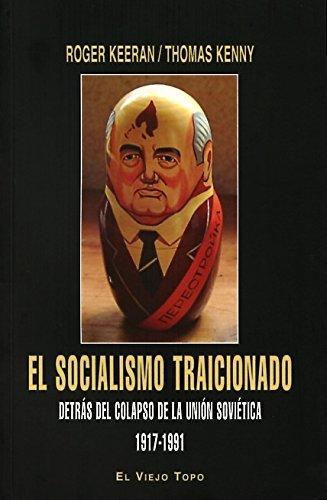 El socialismo traicionado: Kenny, Thomas; Keeran,