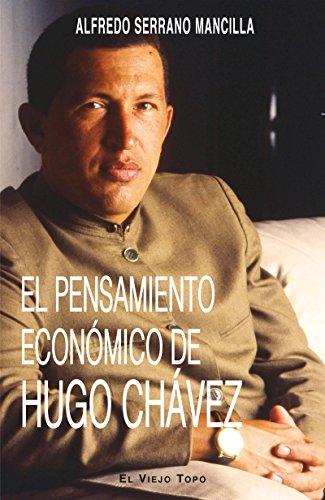 9788494263897: El Pensamiento Economico De Hugo Chavez