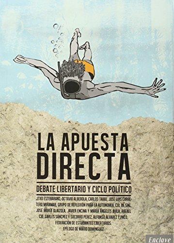 LA APUESTA DIRECTA: DEBATE LIBERTARIO Y CICLO: Jtxo Estebaranz, Octavio