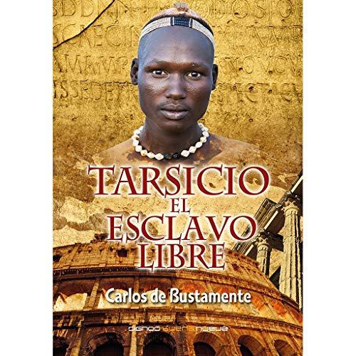 Tarsicio. el esclavo libre - De Bustamente, Carlos