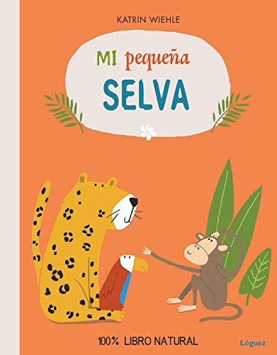 Mi Peque?a Selva: Katrin Wiehle