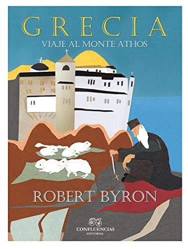 GRECIA: Viaje al monte Athos: Robert Byron