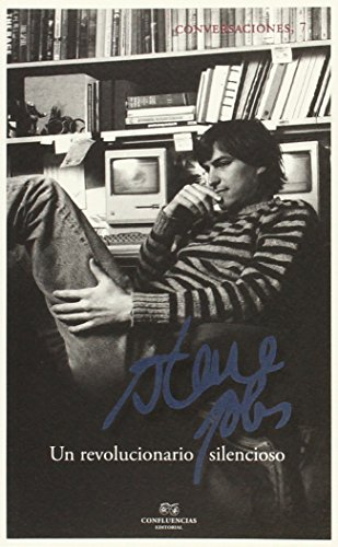 Conversaciones con Steve Jobs: un revolucionario silencioso: Steve Jobs