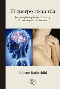 9788494274848: El cuerpo recuerda: La psicofisiolog�a del trauma y el tratamiento del trauma
