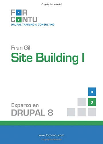 9788494276347: Experto en Drupal 8 Site Building I (Spanish Edition)