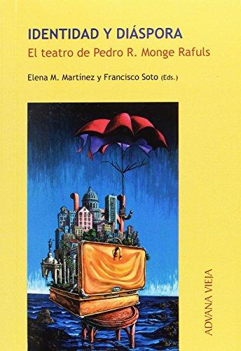 9788494278501: Identidad y diáspora: El teatro de Pedro R. Monge Rafuls