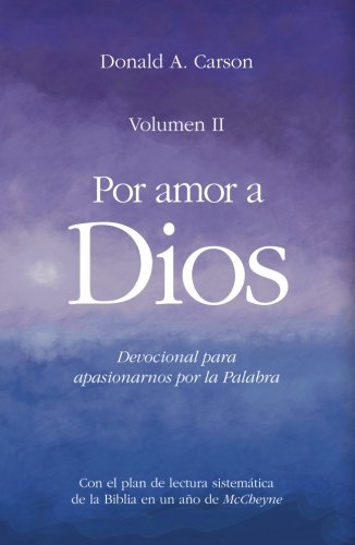 Por amor a Dios II: Devocional para apasionarnos por la palabra de Dios (Spanish Edition): Donald ...