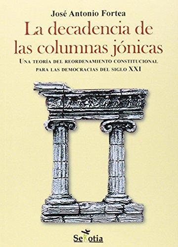 LA DECADENCIA DE LAS COLUMNAS JONICAS: UNA: FORTEA CUCURULL, JOSE