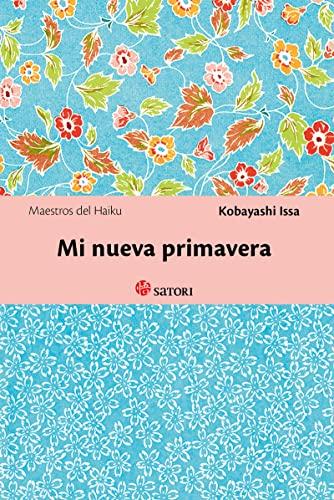 9788494286117: Mi nueva primavera (Maestros del Haiku)