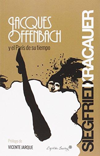 Jacques Offenbach y el París de su: Kracauer, Siegfried; Lolo