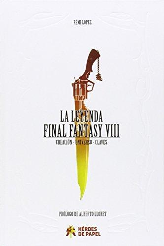 9788494288197: La Leyenda Final Fantasy VIII