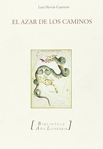 EL AZAR DE LOS CAMINOS: Luis Hervás Cuartero