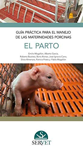 9788494297663: Guía práctica para el manejo de las maternidades porcinas. El parto