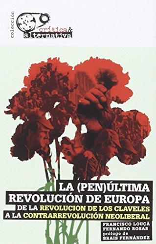 9788494298158: La (pen)última revolución de Europa: De la Revolución de los Claveles a la contrarrevolución neoliberal: Historia y análisis de la revolución de los claveles (Crítica & Alternativa)