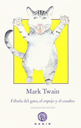 FÁBULA DEL GATO, EL ESPEJO Y EL CUADRO: Twain, Mark