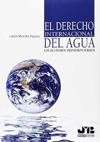 El derecho internacional del agua: los acuíferos transfronterizos: Laura Movilla Pateiro
