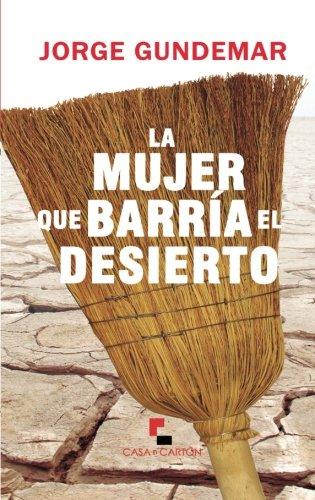 9788494302749: La mujer que barría el desierto (Spanish Edition)