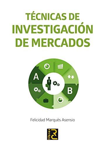 Tecnicas de investigacion de mercados: Marques Asensio, Felicidad