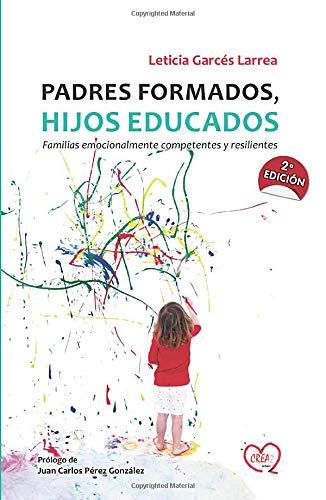 9788494306402: Padres Formados, hijos educados: Familias emocionalmente competentes y resilientes (Juvenil)