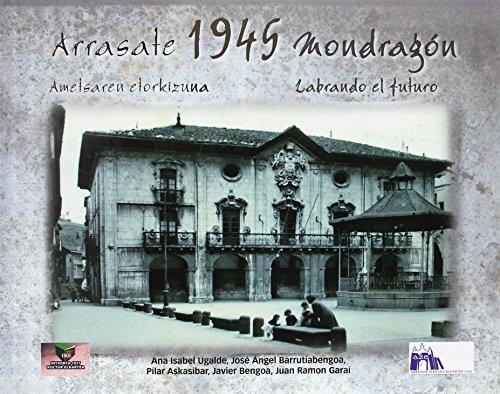9788494309526: Arrasate 1945 Mondragón: Ametsaren etorkizuna - Labrando el futuro