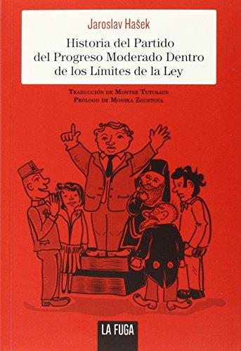 9788494309625: Historia Del Partido Del Progreso Moderado (En serio)
