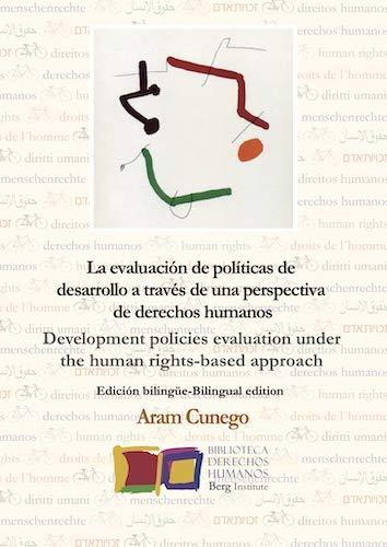 9788494309793: La evaluación de políticas públicas y programas de desarrollo a través del enfoque de derechos humanos (Biblioteca de Derechos Humanos)