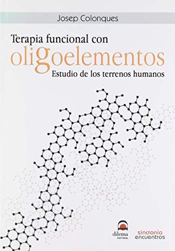 9788494313349: Terapia Funcional con Oligoelementos: Estudio de los terrenos humanos