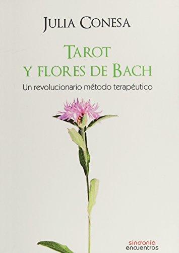 9788494313356: Tarot y Flores de Bach: un revolucionario método terapéutico