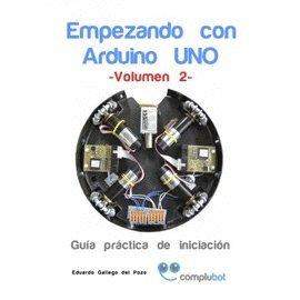 9788494315411: Empezando con Arduino UNO - Volumen 2 (Guía práctica de iniciación)