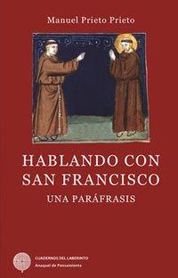 9788494316548: HABLANDO CON SAN FRANCISCO: UNA PARÁFRASIS