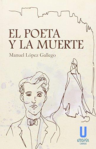 El poeta y la muerte (Paperback): Manuel López Gallego